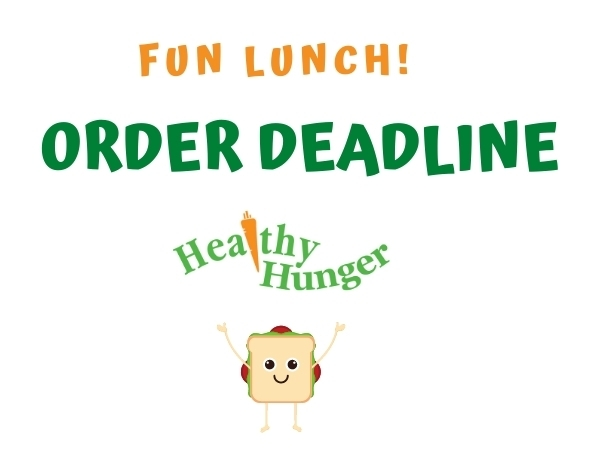 Fun Lunch (Healthy Hunger) Order Deadline