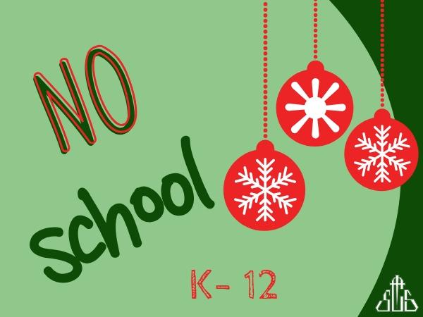 Christmas Break - Dec 23- Jan 5